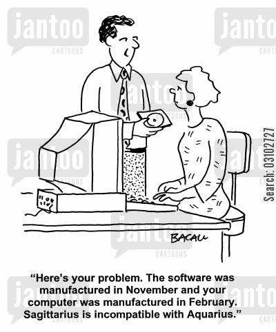 star signs cartoon humor: 'Here's your problem. The software was manufactured in November and your computer was manufactured in February. Sagittarius is incompatible with Aquarius.'