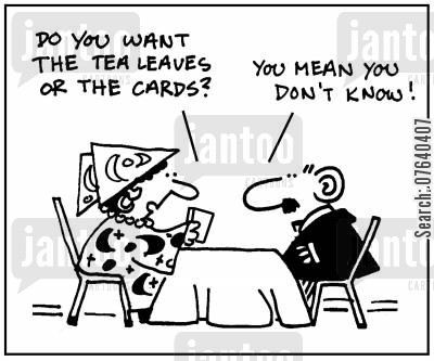 magically cartoon humor: 'Do you want tea leaves or the cards?' - 'You mean you don't know.'