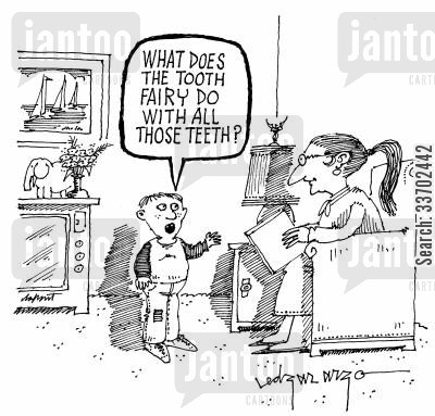 inquires cartoon humor: 'What does the tooth fairy do with all those teeth?'