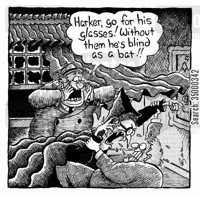 support cartoon humor: Harker, go for his glasses! Without them, he's blind as a bat!!