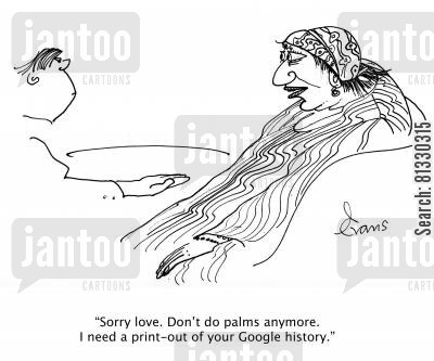 palm reader cartoon humor: Fortune Teller no longer reads palms; needs Google history print-out.