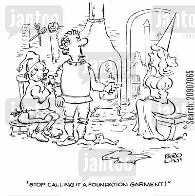 teasers cartoon humor: 'Stop calling it a foundation garment!'