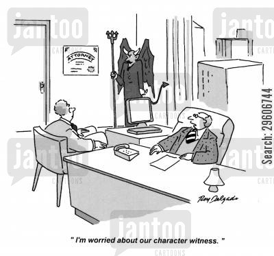 character cartoon humor: 'I'm worried about our character witness.'