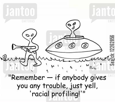 racial cartoon humor: 'Remember -- if anybody gives you any trouble, just yell, 'racial profiling!''