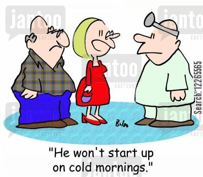 going cartoon humor: 'He won't start up on cold mornings.'