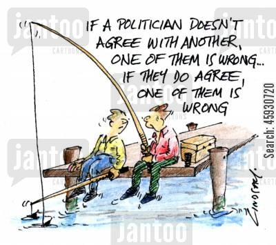 agreed cartoon humor: If a politician doesn't agree with another, one of them is wrong...is they do agree, one of them is wrong.