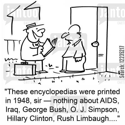 limbaugh cartoon humor: 'These encyclopedias were printed in 1948, sir -- nothing about AIDS, Iraq, George Bush, O. J. Simpson, Hillary Clinton, Rush Limbaugh....'
