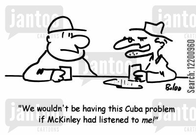 cuban crisis cartoon humor: 'We wouldn't be having this Cuba problem if McKinley had listened to me!'