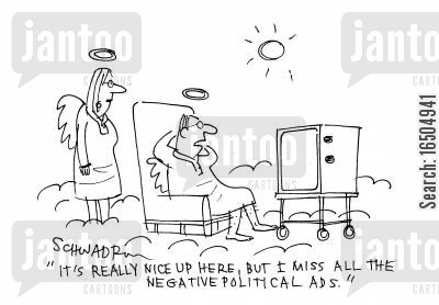 television adverts cartoon humor: 'It's really nice up here, but I miss all the negative political ads.'