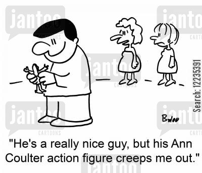 nice guys cartoon humor: 'He's a really nice guy, but his Ann Coulter action figure creeps me out.'