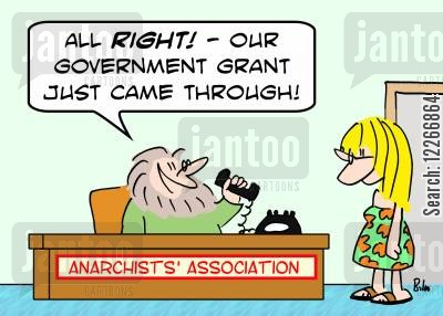 political philosophy cartoon humor: ANARCHISTS' ASSOCIATION, 'All right! -- our Government grant just came through!'