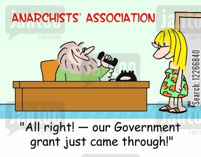 hypocrisy cartoon humor: ANARCHISTS' ASSOCIATION, 'All right! -- our Government grant just came through!'