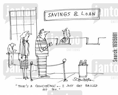 government bail outs cartoon humor: 'That's a coincidence - I just got bailed out too.'