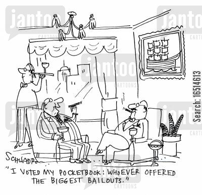pocketbook cartoon humor: 'I voted my pocketbook: whoever offered the biggest bailouts.'
