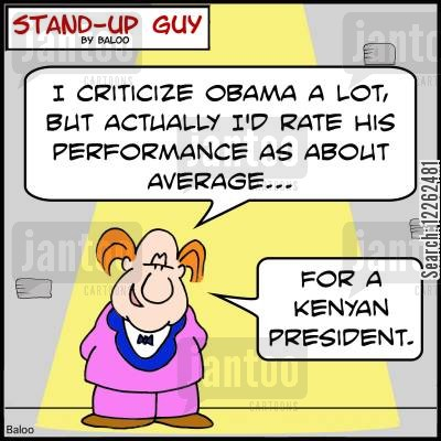 kenyan cartoon humor: 'I criticize Obama a lot, but actually I'd rate his performance as about average... for a Kenyan President.'