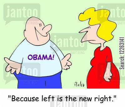 barack cartoon humor: OBAMA, 'Because left is the new right!'