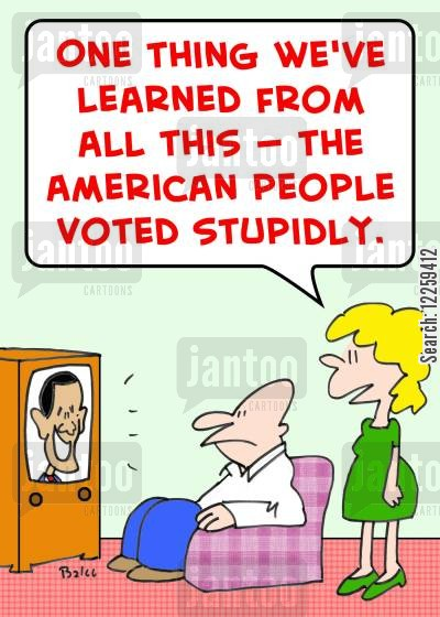 james crowley cartoon humor: 'One thing we've learned from all this -- the American people voted stupidly.'