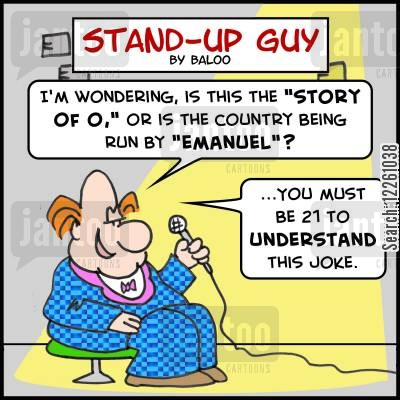 telling jokes cartoon humor: 'I'm wondering, is this the 'Story of O,' or is the country being run by 'Emanuel.'?', 'You must be 21 to understand this joke.'