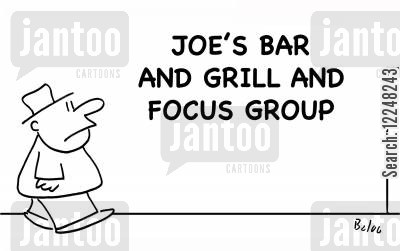 focus groups cartoon humor: Joe's Bar and Grill and Focus Group.