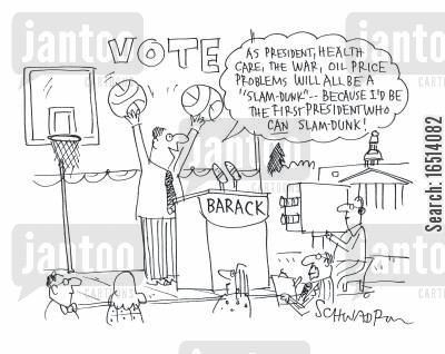 playing basketball cartoon humor: 'As president, Health care, the war, oil price problems will all be a slam dunk, because I'd be the first president who can slam dunk!'