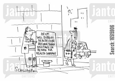 health coverage cartoon humor: Help! Will disrupt health care reform town meetings in return for health coverage.