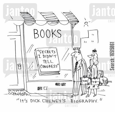 senates cartoon humor: 'It's Dick Cheney's biography.'