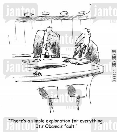 obama administration cartoon humor: 'There's a simple explanation for everything. It's Obama's fault.'