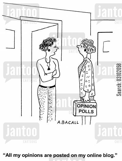 polling cartoon humor: 'All my opinions are posted on my online blog.'