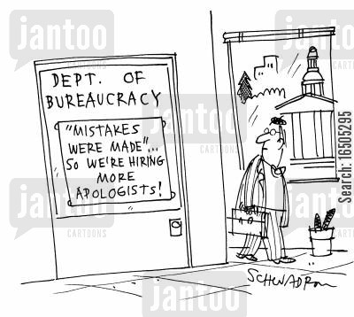 technocrat cartoon humor: Department of Bureaucracy - 'Mistakes were made'...So we're hiring more apologists!