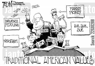 peddling cartoon humor: Traditional American Values.