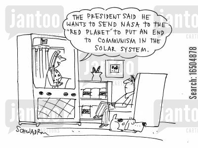 science news cartoon humor: 'The president said he wants to send NASA to the 'red planet' to put an end to communism in the solar system.'