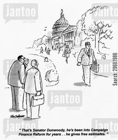 senator cartoon humor: 'That's Senator Dunwoody, he's been into Campaign Finance Reform for years... he gives free estimates.'