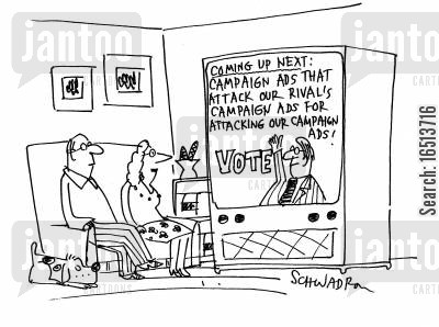 campaign ads cartoon humor: 'Coming up next: Campaign Ads that attack our rival's campaign Ads for attacking our campaign Ads!'