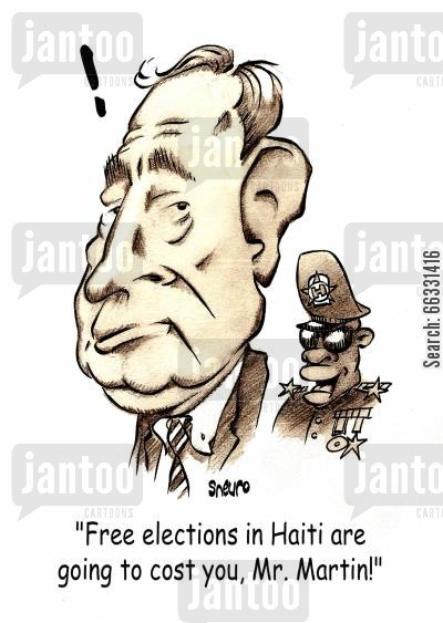 dictatorship cartoon humor: Paul Martin for Democracy in Haiti: Free elections in Haiti are going to cost you, Mr. Martin!
