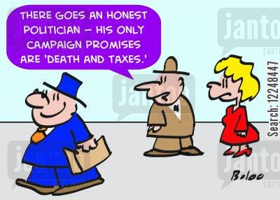 certainty cartoon humor: 'There goes an honest politician -- his only campaign promises are 'death and taxes.''