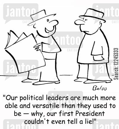 political leader cartoon humor: 'Our political leaders are much more able and versatile than they used to be -- why, our first President couldn't even tell a lie!'