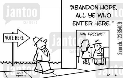 election day cartoon humor: VOTE HERE, 14TH PRECINCT, 'ABANDON HOPE, ALL YE WHO ENTER HERE.'
