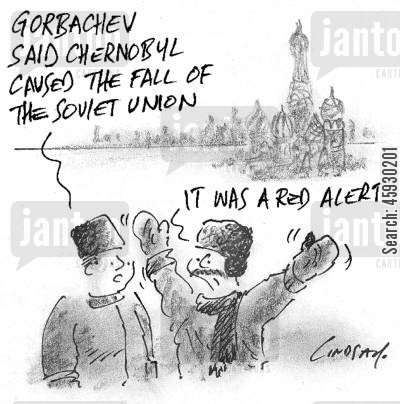 soviet union cartoon humor: Gorbachev said Chernobyl caused the fall of the Soviet Union.