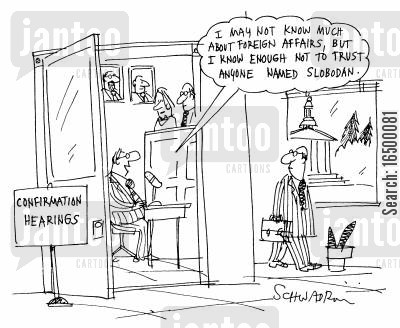 confirmation hearings cartoon humor: I may not know much about Foreign Affairs but...