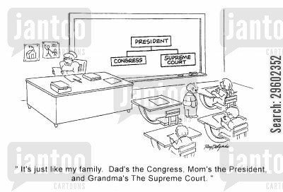 congressman cartoon humor: 'Just like my family. Dad's the Congress, Mom's the President and Grandma's the Supreme Court.'