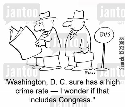 crime rates cartoon humor: 'Washington, D. C. sure has a high crime rate — I wonder if that includes Congress.'
