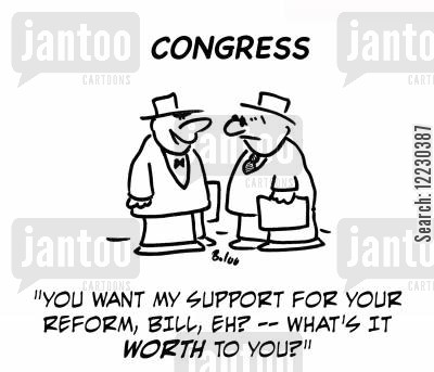 reform bill cartoon humor: You want my support for your reform bill, eh? — what's it worth to you?