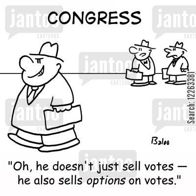 share option cartoon humor: CONGRESS, 'Oh, he doesn't just sell votes -- he also sells OPTIONS on votes.'