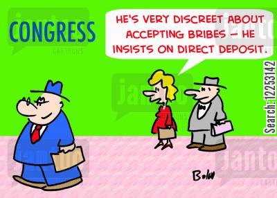 politicans cartoon humor: 'He's very discreet about accepting bribes -- he insists on direct deposit.'