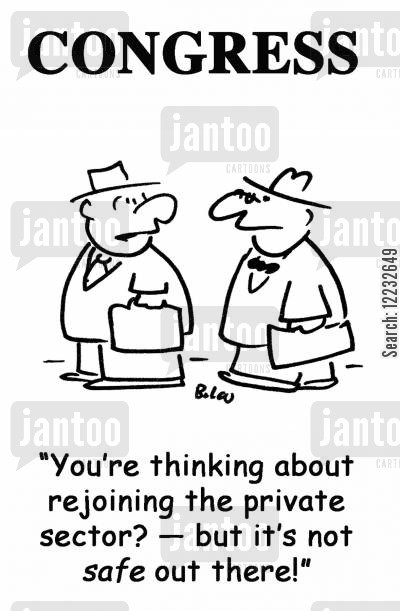private sector cartoon humor: 'You're thinking about rejoining the private sector? — but it's not safe out there!'