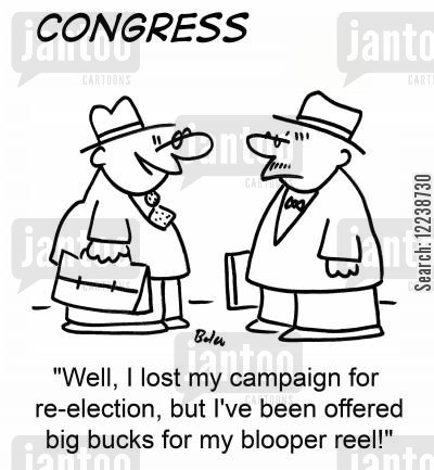 blooper reel cartoon humor: 'Well, I lost my campaign for re-election, but I've been offered big bucks for my blooper reel!'