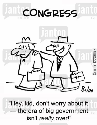 big government cartoon humor: 'Hey, kid, don't worry about it -- the era of big government isn't really over!'