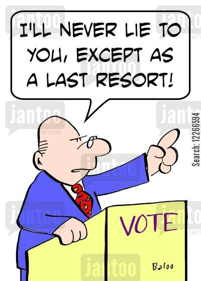 last resort cartoon humor: VVOTE, 'I'll never lie to you, except as a last resort!'