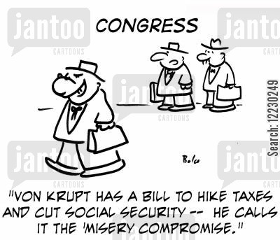 tax hike cartoon humor: congress 'Von Krupt has a bill to hike taxes and cut social security — he calls it the 'misery compromise.''