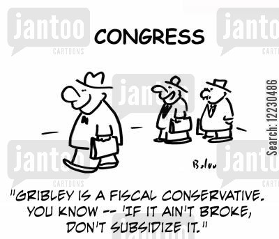 subsidizes cartoon humor: 'Grible is a fiscal conservative. You know — 'if it ain't broke, don't subsidize it.''